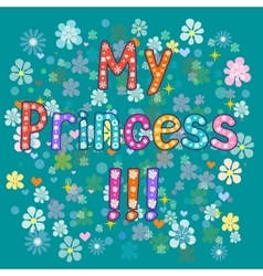 My princess typography vector