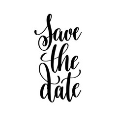 save the date black and white hand written vector image