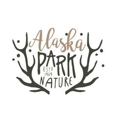 Alaska park nature since 1969 promo sign hand vector