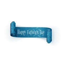 Happy fathers day scroll textile festive ribbon vector