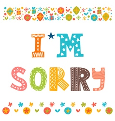 Im sorry design card hand drawn phrase with vector