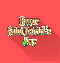 Flat saint patricks day typographic label vector