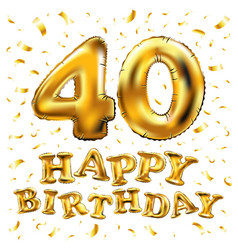 Happy birthday 40th celebration gold balloons and vector