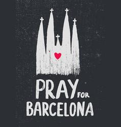 pray for barcelona church vector image