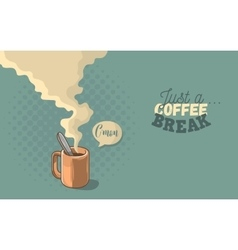 Just a coffee break motivational poster cool vector