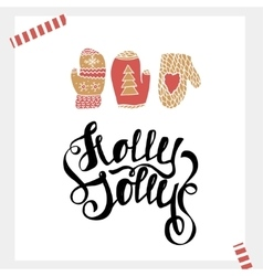 Holly Jolly- Holiday unique handwritten lettering vector image vector image