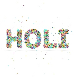 Holi word consisting of colored particles vector