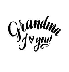 Grandma i love you happy grandparents day vector