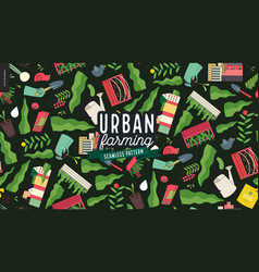 urban farming and gardening pattern vector image vector image