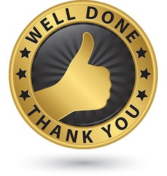 Well done thank you golden label with thumb up vector