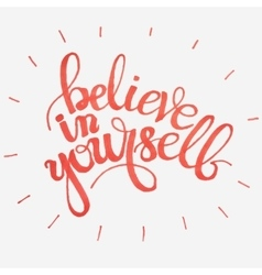 Hand-drawn word believe in yourself in red color vector