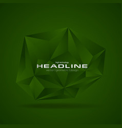 dark green abstract concept polygonal tech vector image