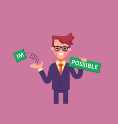 Businessman breaks off piece of word impossible vector