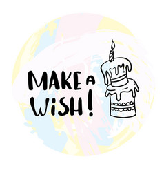 An inscription for the poster make a wish cake vector