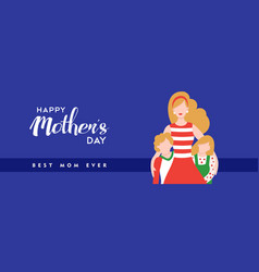 Happy mothers day quote banner for best mom vector