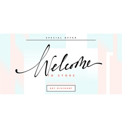 Banner welcome to store handmade calligraphy vector