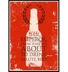 Typographic retro grunge phrase quote beer poster vector