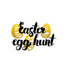 easter egg hunt handwritten lettering vector image