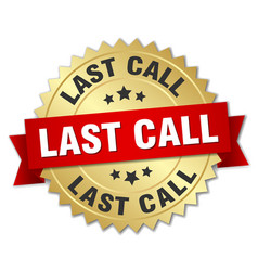last call round isolated gold badge vector image
