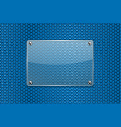 transparent glass plate on blue metal perforated vector image