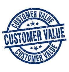 Customer value blue round grunge stamp vector