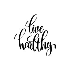 live healthy black and white hand written vector image vector image