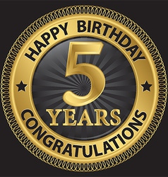 5 years happy birthday congratulations gold label vector