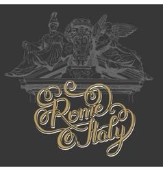 Original hand lettering inscription rome italy vector