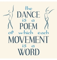 Dance is a poem of which each movement is a word vector