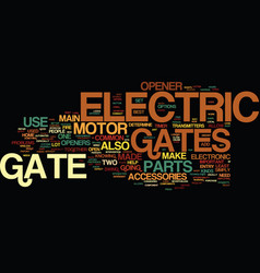 Electric gates what are they made of text vector