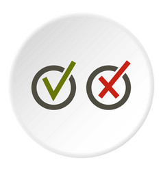 Signs of choice of tick and cross in circles icon vector