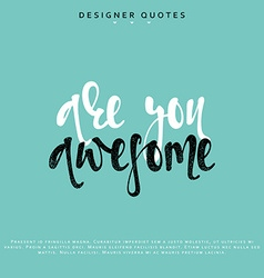 You are awesome inscription hand drawn calligraphy vector
