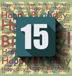 15 happy birthday background or card vector