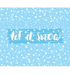 Let it snow quote lettering hand drawn vector
