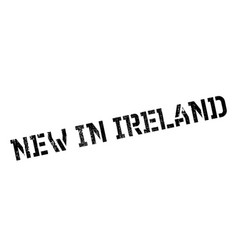 New in ireland rubber stamp vector