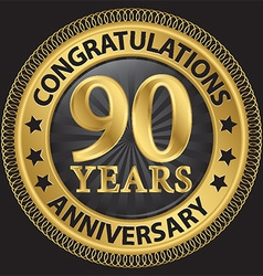 90 years anniversary congratulations gold label vector