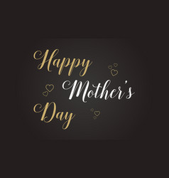 Happy mother day with black background vector