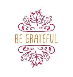 Be grateful - typographic element vector