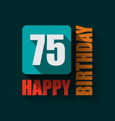75 happy birthday background or card vector image vector image