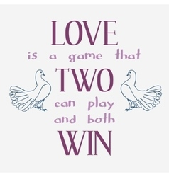 Love is a game that two can play and both win vector