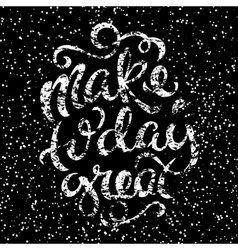 Make today great vector image