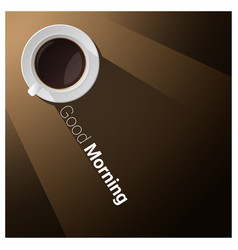Good morning with a cup of coffee background vector