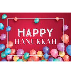 Happy Hanukkah Day Card with Flying Balloons vector image vector image