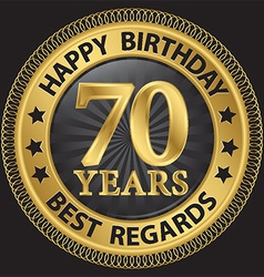 70 years happy birthday best regards gold label vector image