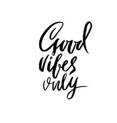 Good vibes only dry brush lettering modern vector