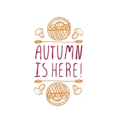 Autumn is here - typographic element vector