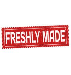 freshly made grunge rubber stamp vector image