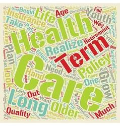 Long term care health insurance a closer look text vector