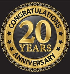 20 years anniversary congratulations gold label vector image