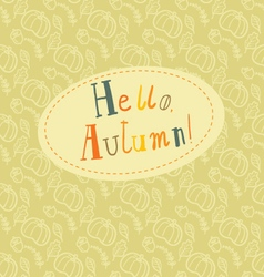 Hello autumn card hand drawn lettering vector